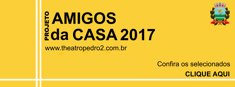 Projeto Amigos da Casa 2017